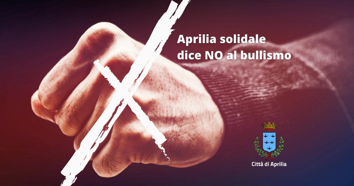 Aprilia solidale dice NO al bullismo-Comune di Aprilia