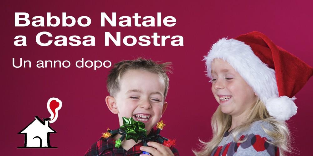 Babbo Natale a Casa Nostra, un anno dopo-Associazione Casa Nostra
