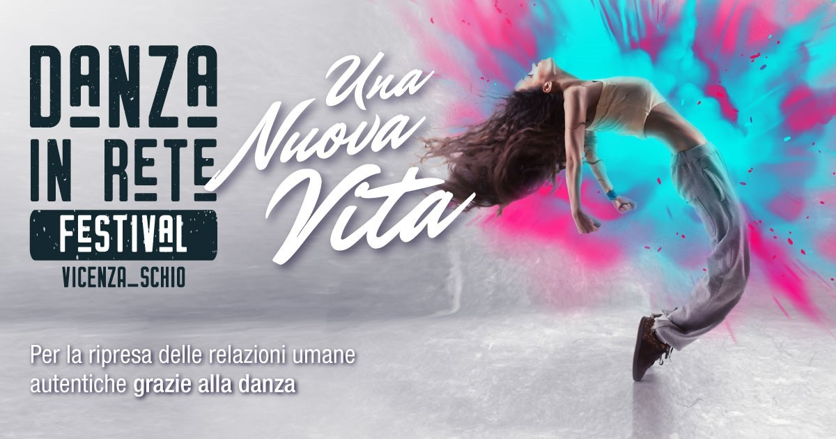 Una nuova vita. Danza in Rete Festival-Teatro Comunale di Vicenza